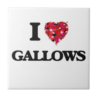 I Love Gallows Small Square Tile