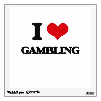 I love Gambling Wall Graphic