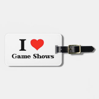 I Love Game Shows Bag Tag