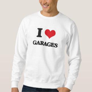 I love Garages Pull Over Sweatshirts