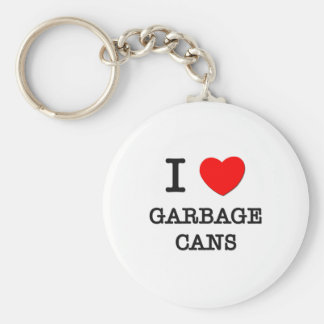 I Love Garbage Cans Keychain
