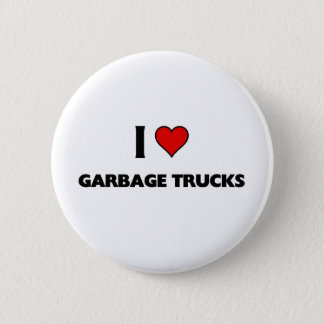 I love garbage trucks pinback button