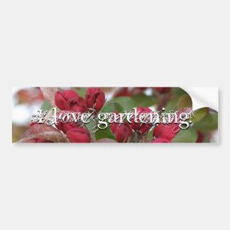I love gardening! sticker car bumper sticker