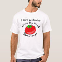 I love gardening! T-Shirt