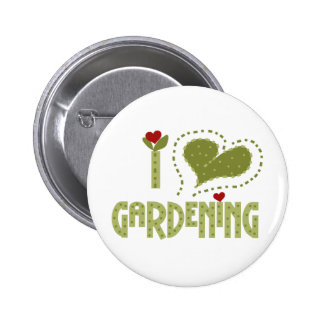 I Love Gardening Tshirts and Gifts Pinback Button