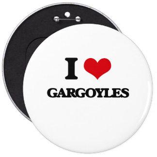 I love Gargoyles 6 Inch Round Button