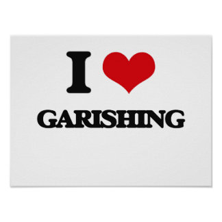 I love Garishing Poster