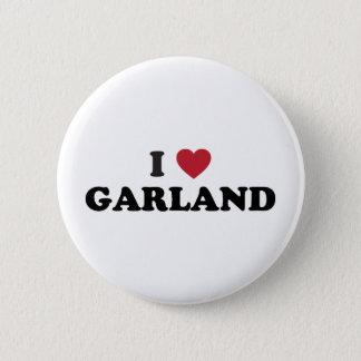 I Love Garland Texas Pinback Button