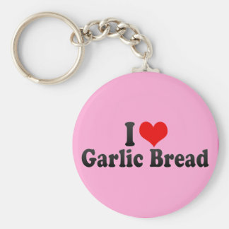 I Love Garlic Bread Keychain