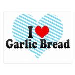 I Love Garlic Bread Postcards