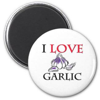 I Love Garlic Refrigerator Magnet