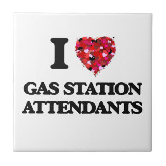 I Love Gas Station Attendants Small Square Tile