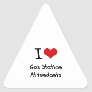 I Love Gas Station Attendants Triangle Sticker