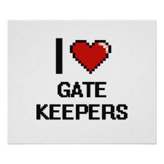 I love Gate Keepers Poster