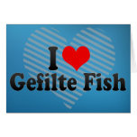 I Love Gefilte Fish Greeting Cards