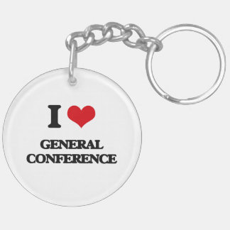 I love General Conference Double-Sided Round Acrylic Keychain