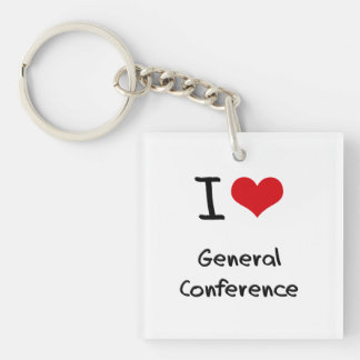 I love General Conference Single-Sided Square Acrylic Keychain