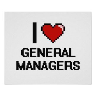 I love General Managers Poster