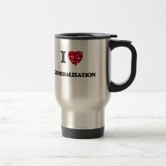 I Love Generalization 15 Oz Stainless Steel Travel Mug