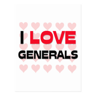 I LOVE GENERALS POSTCARD