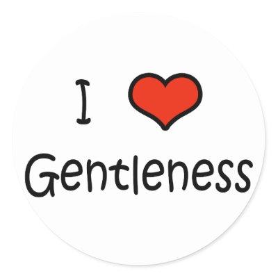 http://rlv.zcache.com/i_love_gentleness_sticker-p217309969004776016qjcl_400.jpg