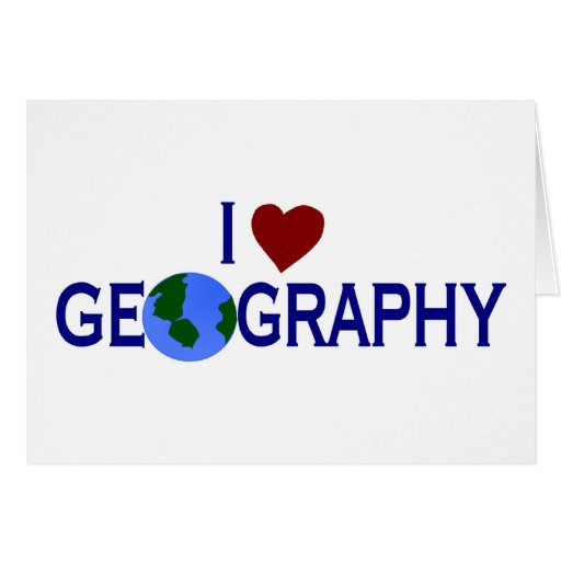 I Love Geography Greeting Card