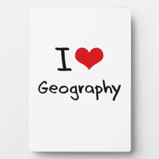 I Love Geography Plaque