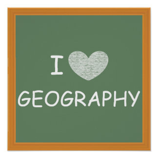I Love Geography Poster