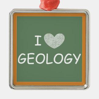I Love Geology Metal Ornament