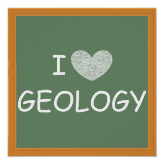I Love Geology Posters