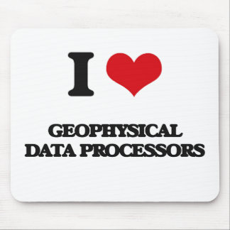 I love Geophysical Data Processors Mouse Pad