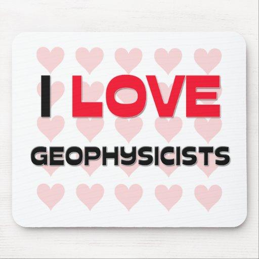 I LOVE GEOPHYSICISTS MOUSE MAT