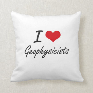 I love Geophysicists Pillow