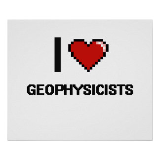I love Geophysicists Poster
