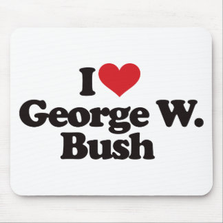 I Love George W Bush Mousepad