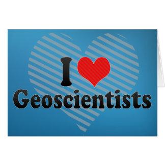 I Love Geoscientists Greeting Cards