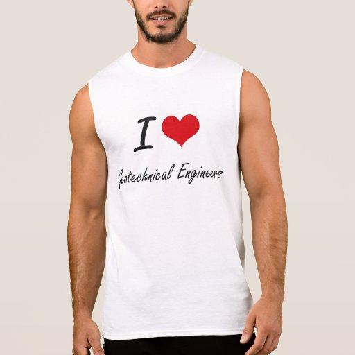 I love Geotechnical Engineers Sleeveless T-shirt Tank Tops, Tanktops Shirts
