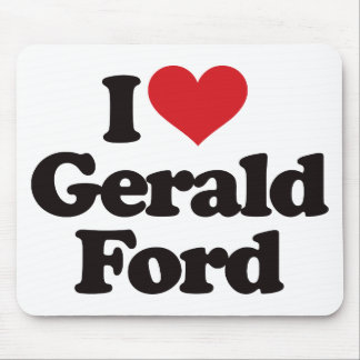 I Love Gerald Ford Mouse Pad