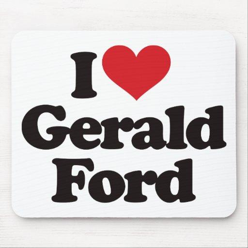 I Love Gerald Ford Mousepad