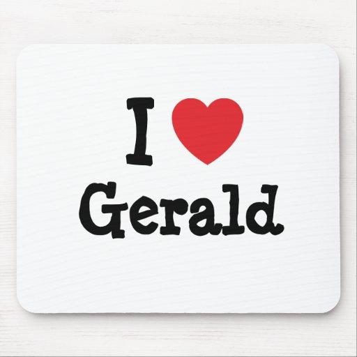 I love Gerald heart T-Shirt Mouse Pads
