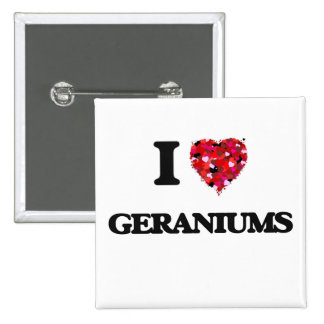 I Love Geraniums 2 Inch Square Button
