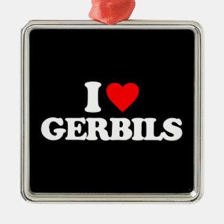 I LOVE GERBILS METAL ORNAMENT