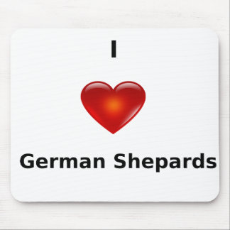 I love German Shepards Mouse Pad