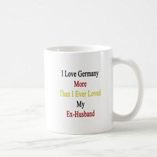 I Love Germany More Than I Ever Loved My Ex Husban Classic White Coffee Mug