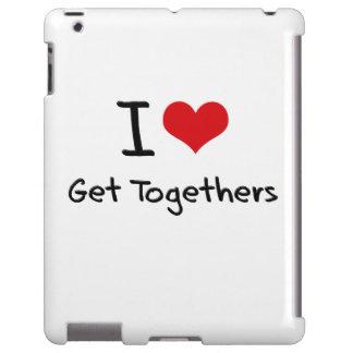 I Love Get Togethers