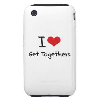 I Love Get Togethers iPhone 3 Tough Cases
