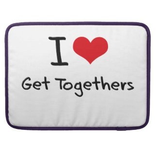 I Love Get Togethers MacBook Pro Sleeves