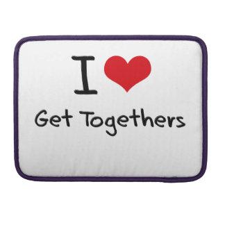 I Love Get Togethers Sleeves For MacBook Pro