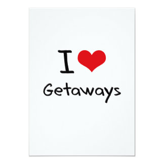 I Love Getaways 5x7 Paper Invitation Card
