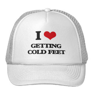 I love Getting Cold Feet Trucker Hat